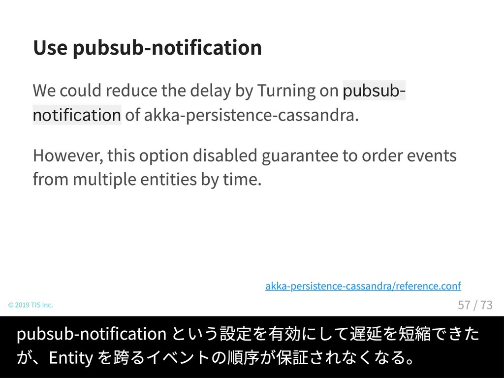 Use pubsub-notification We could reduce the del...