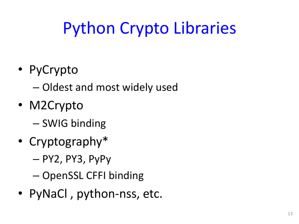 Python Crypto Libraries • PyCrypto – Oldest and...