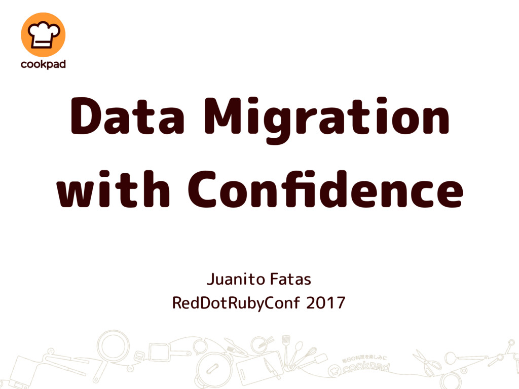 Data Migration with Confidence Juanito Fatas Red...