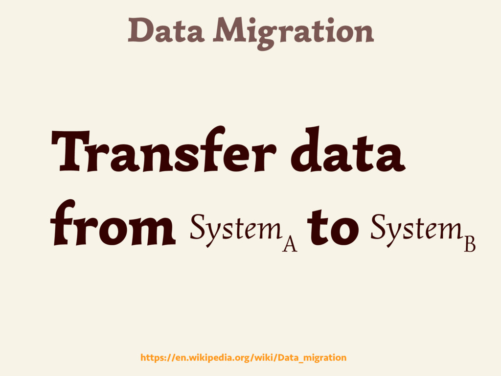 Data Migration https://en.wikipedia.org/wiki/Da...