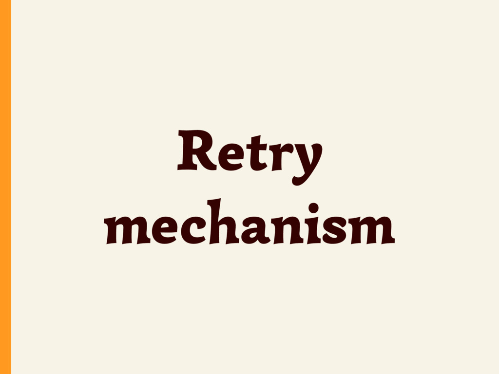 Retry mechanism