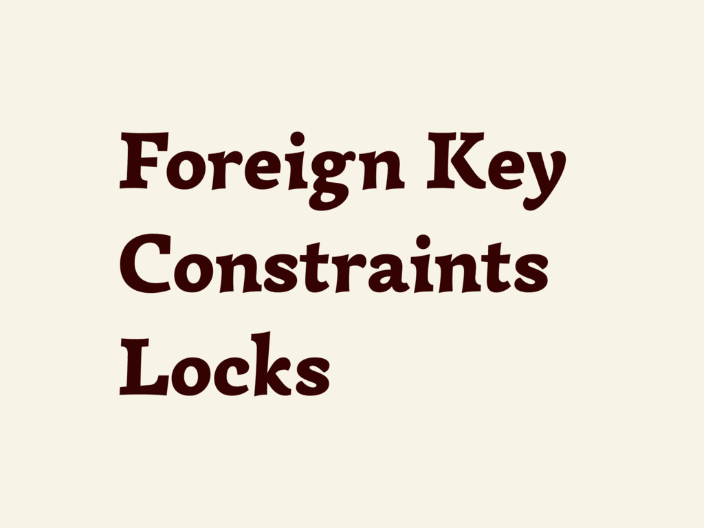 Foreign Key Constraints Locks