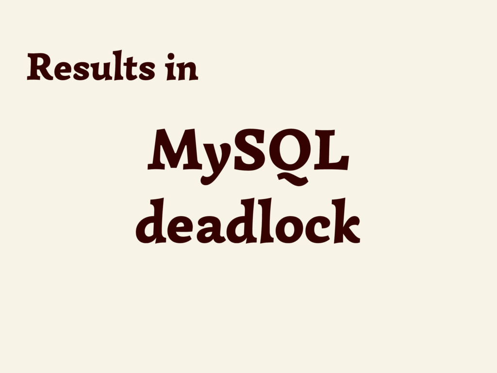 MySQL deadlock Results in