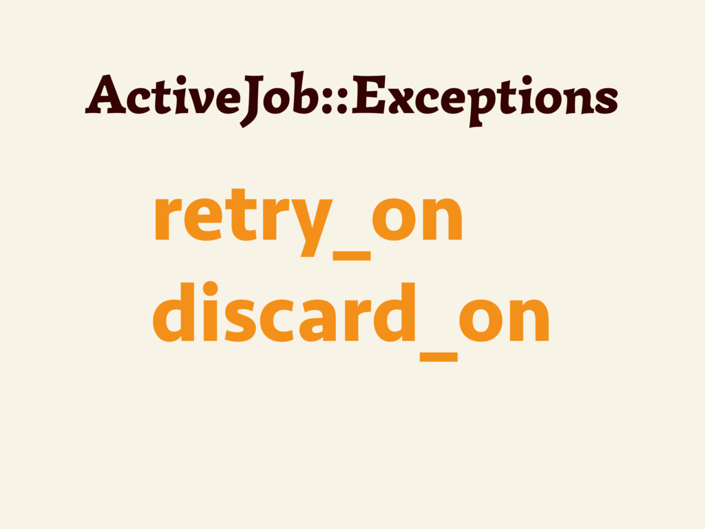 retry_on discard_on ActiveJob::Exceptions