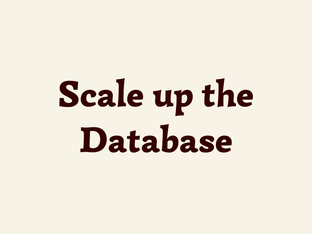 Scale up the Database