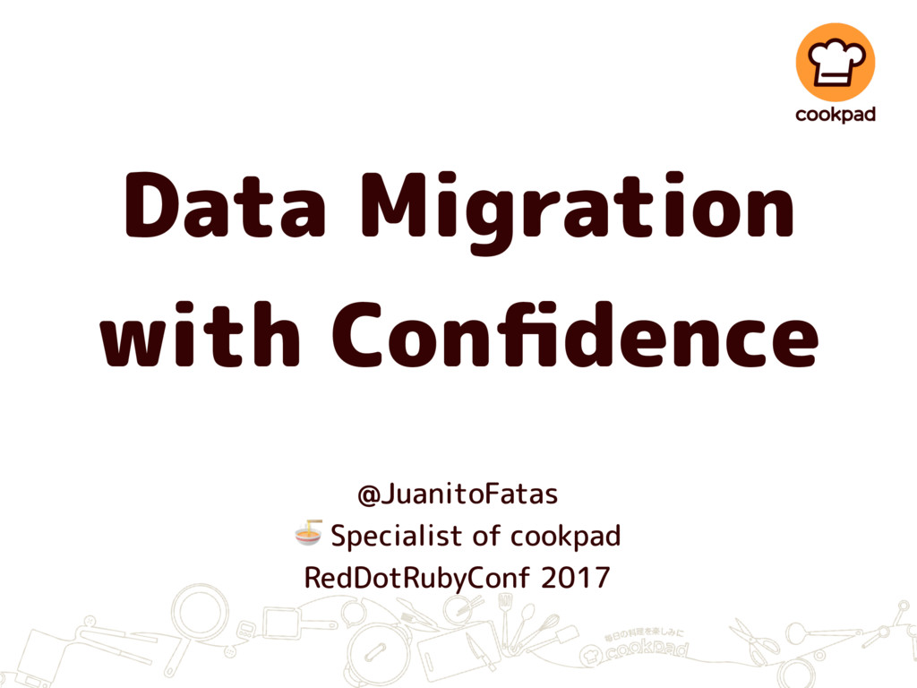 Data Migration with Confidence @JuanitoFatas  Sp...