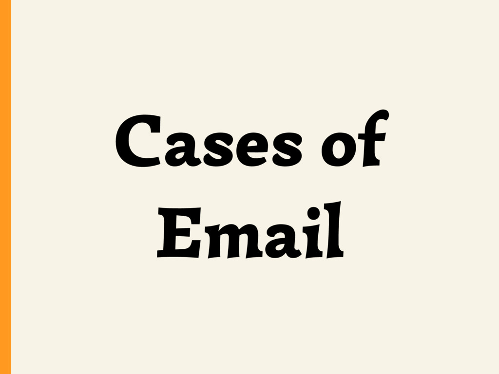 Cases of Email