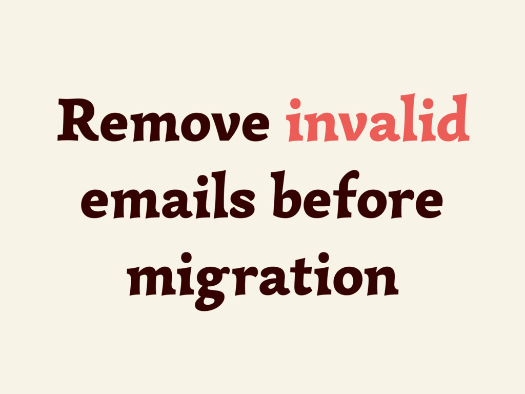 Remove invalid emails before migration