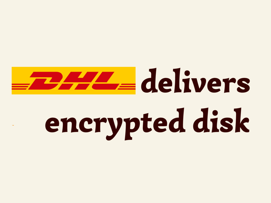 ~ delivers encrypted disk