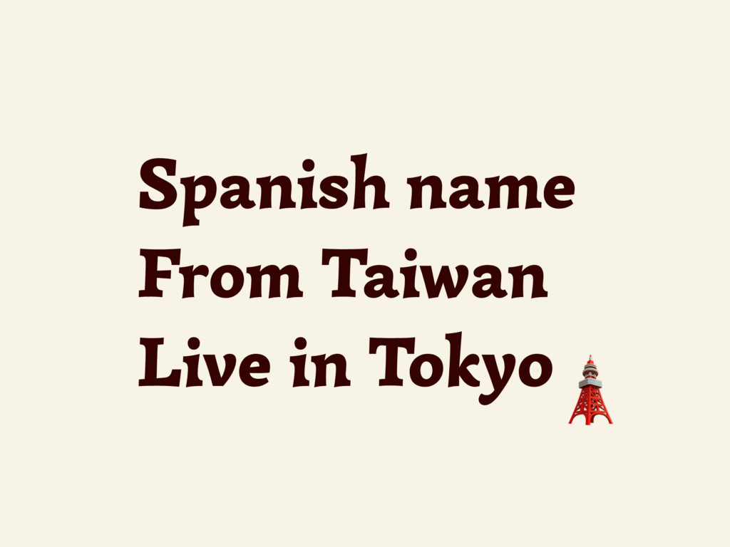 Spanish name From Taiwan Live in Tokyo