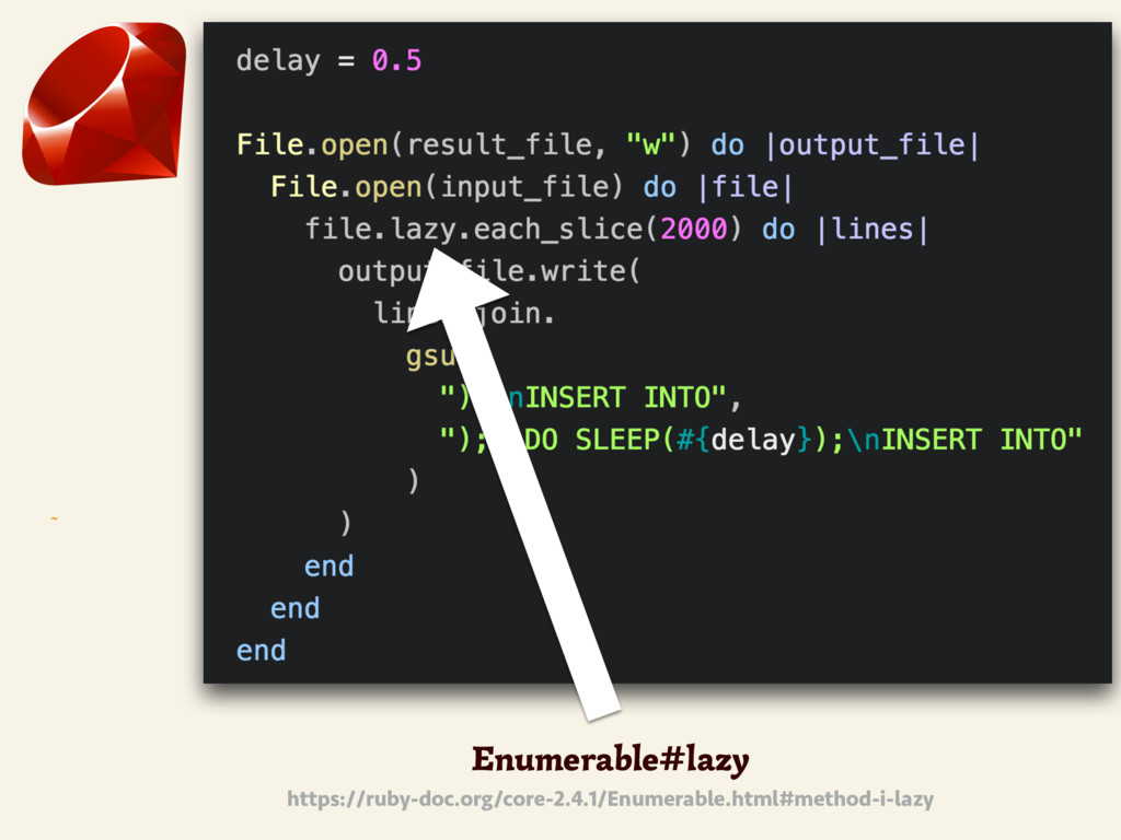 ~ Enumerable#lazy https://ruby-doc.org/core-2.4...