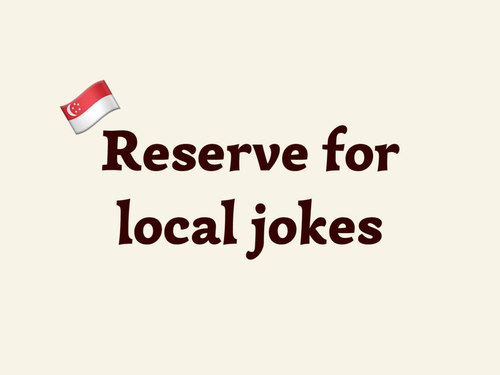 Reserve for local jokes %