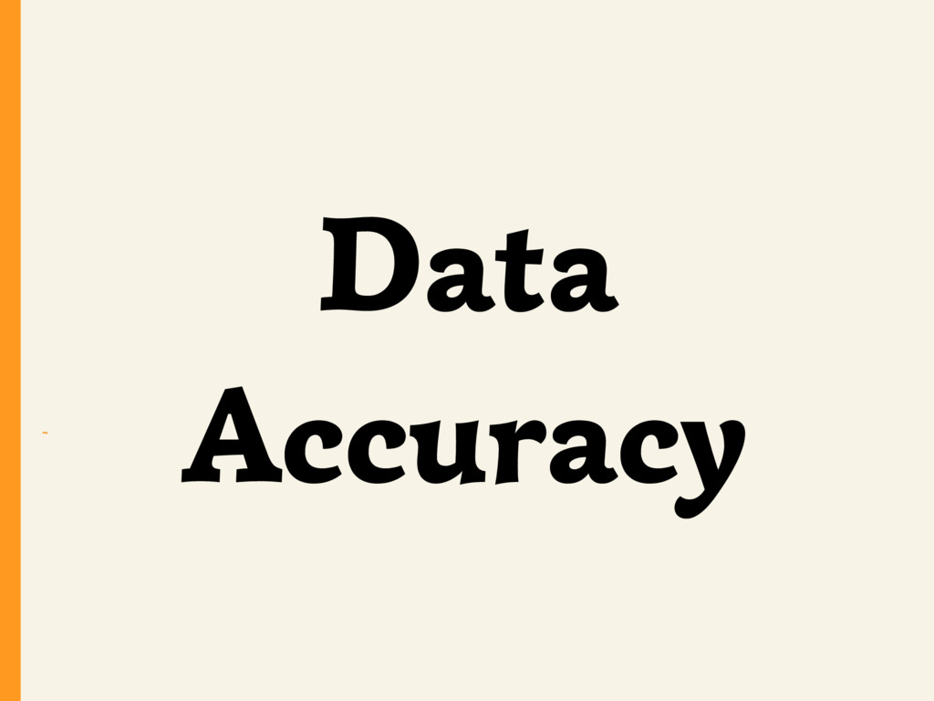 ~ Data Accuracy