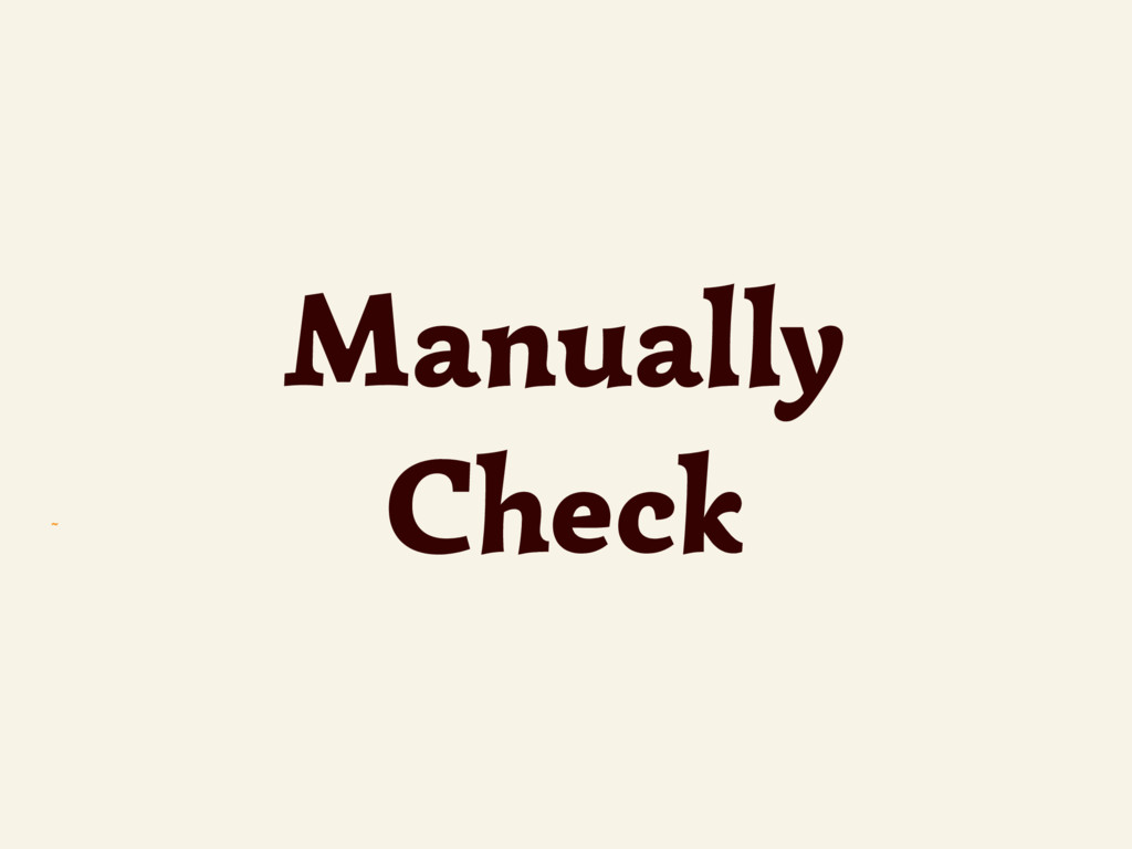 ~ Manually Check