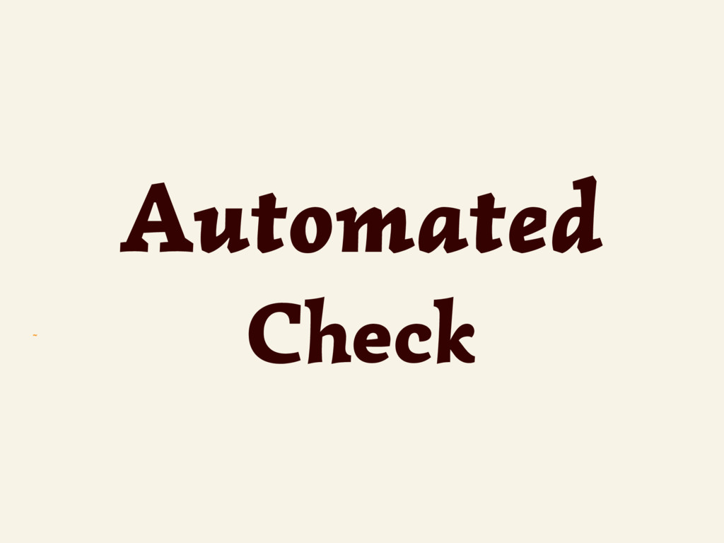~ Automated Check