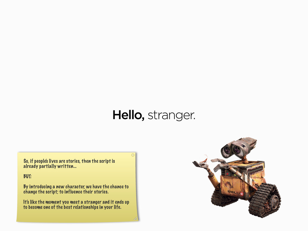 Hello, stranger. So, if people's lives are stor...