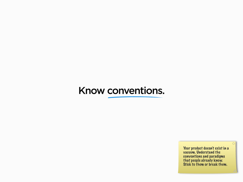 Know conventions. Your product doesn't exist in...