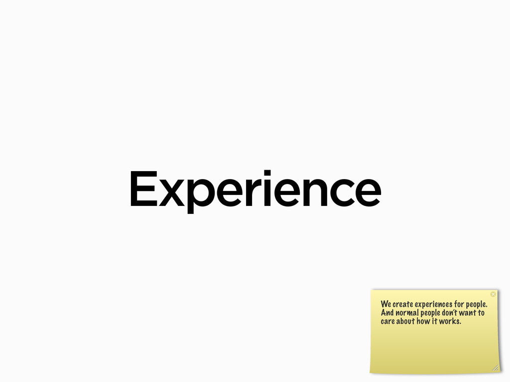 Experience We create experiences for people. An...