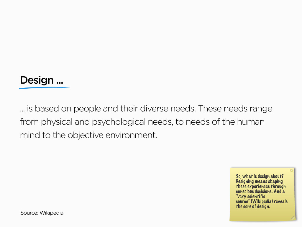 Design ... ... is based on people and their div...