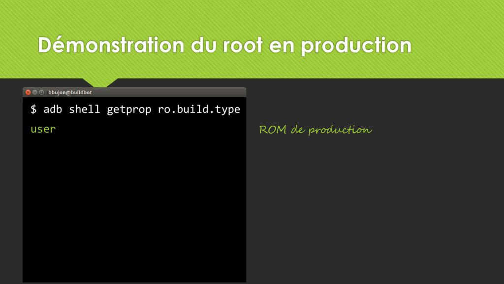 Démonstration du root en production $ adb shell...