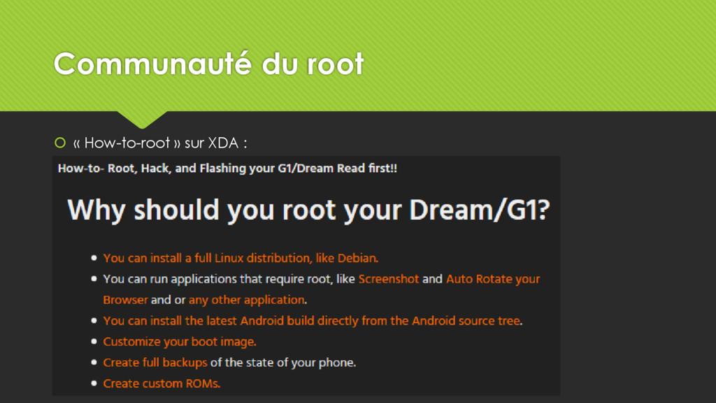 Communauté du root  « How-to-root » sur XDA :
