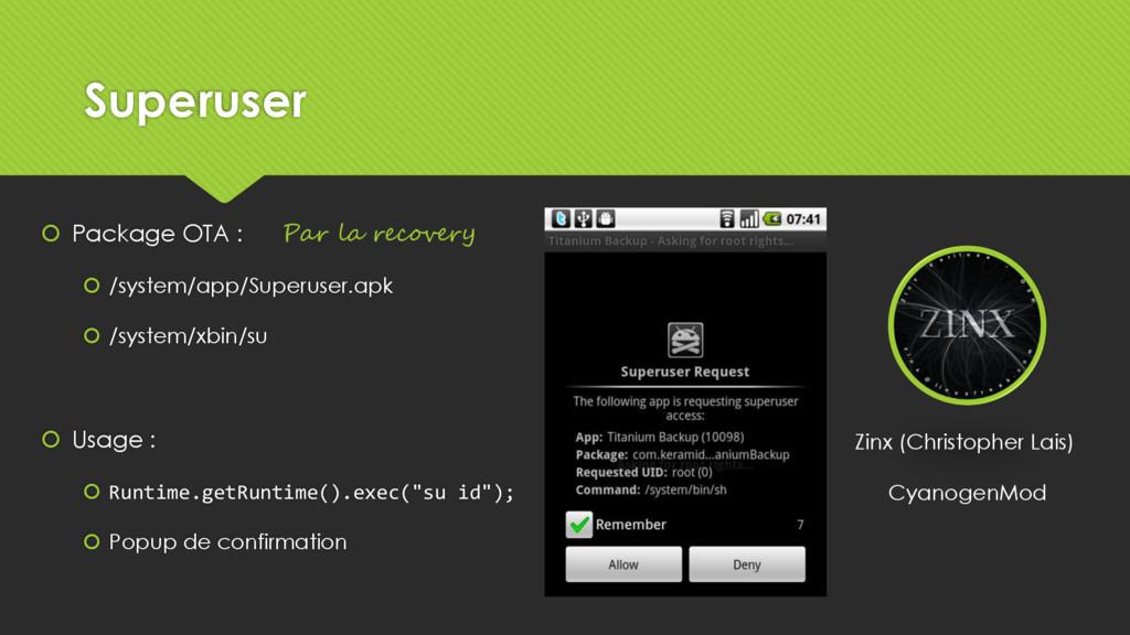 Superuser  Package OTA :  /system/app/Superus...