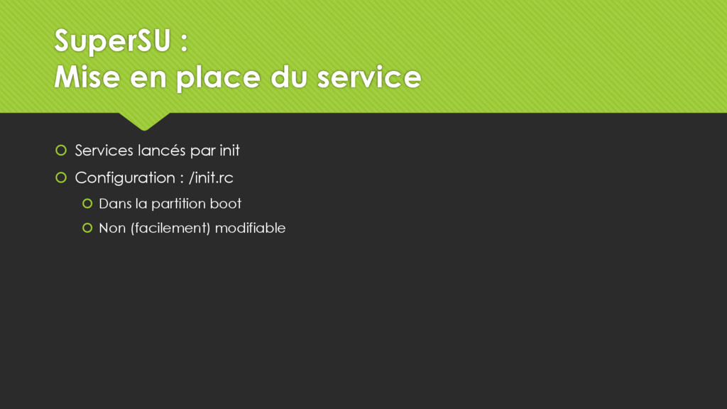 SuperSU : Mise en place du service  Services l...