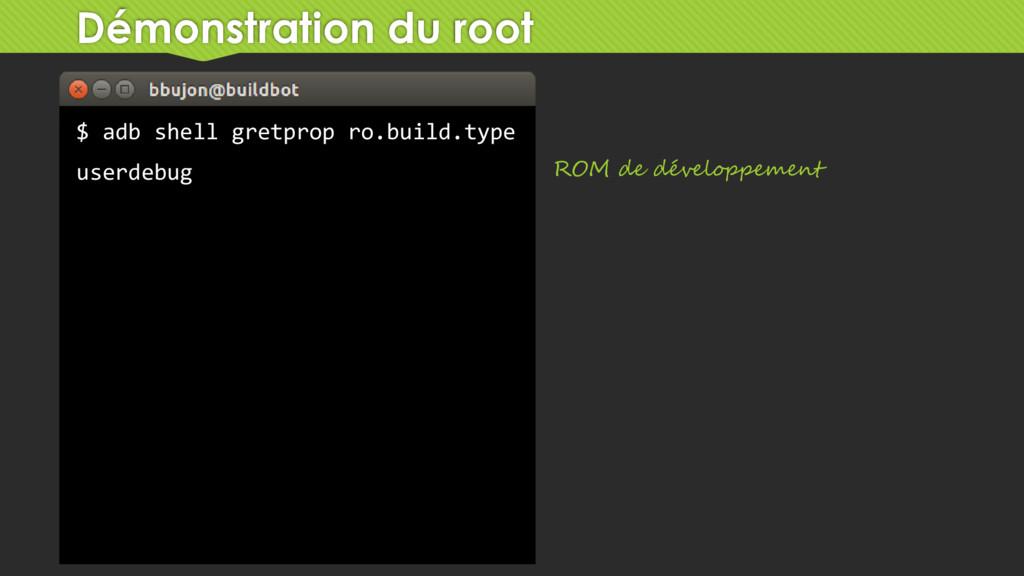 Démonstration du root $ adb shell gretprop ro.b...
