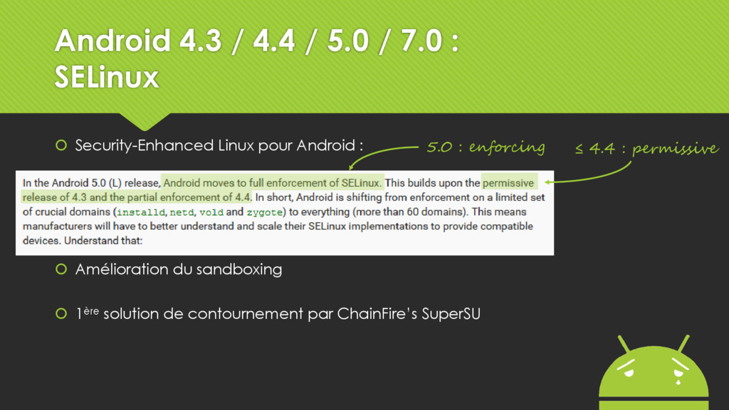 ≤ 4.4 : permissive 5.0 : enforcing Android 4.3 ...