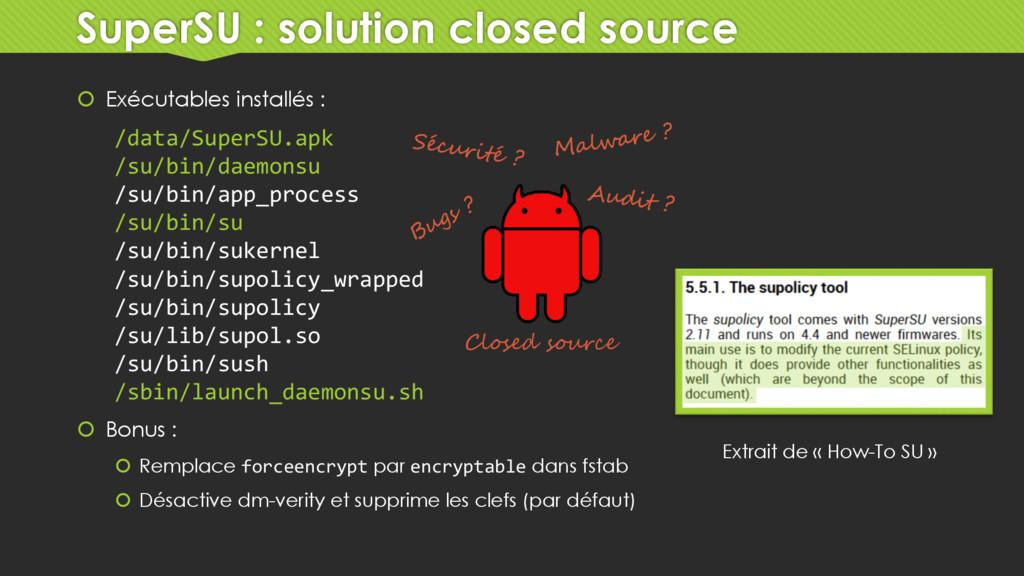 SuperSU : solution closed source  Exécutables ...