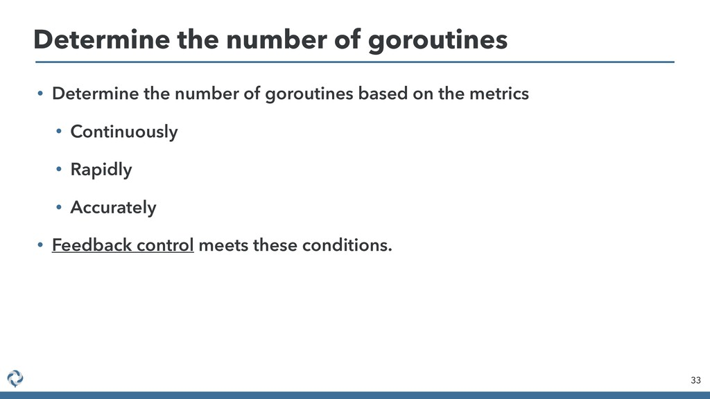 Determine the number of goroutines 33 • Determi...
