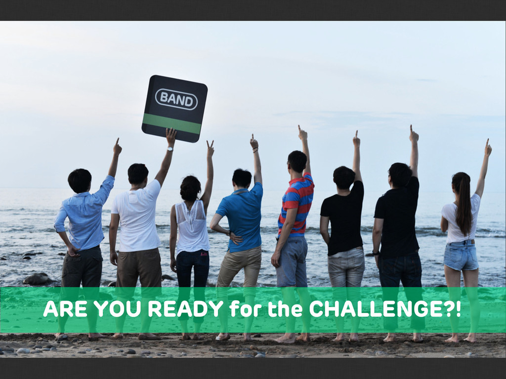 ARE YOU READY for the CHALLENGE?!