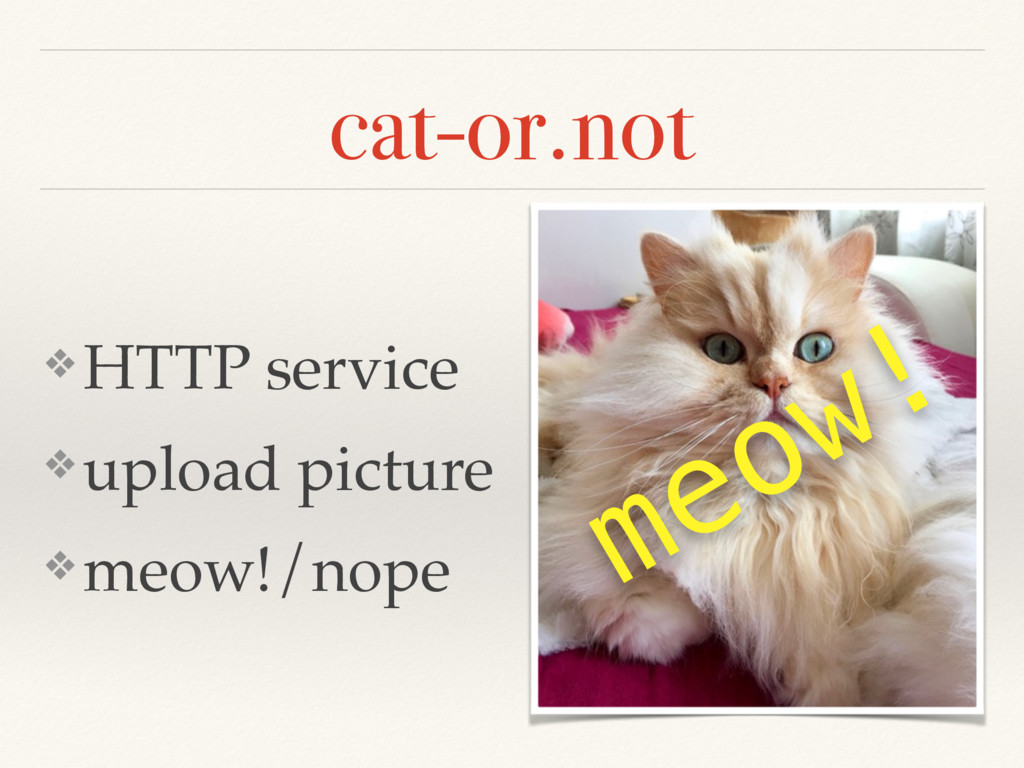 cat-or.not ❖ HTTP service ❖ upload picture ❖ me...