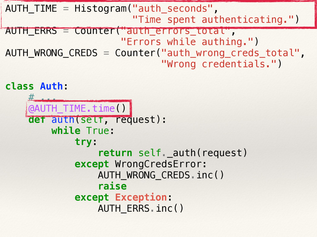 "AUTH_TIME = Histogram(""auth_seconds"", ""Time spe..."