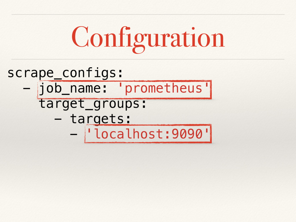 Configuration scrape_configs: - job_name: 'prom...