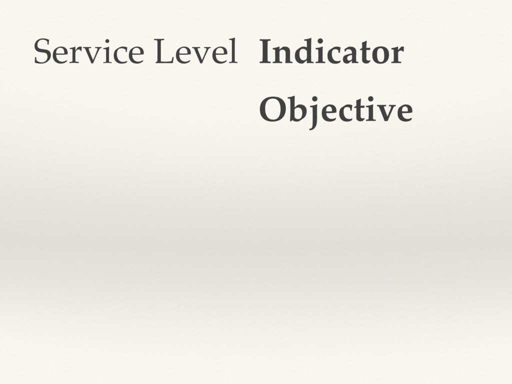 Service Level Indicator Objective