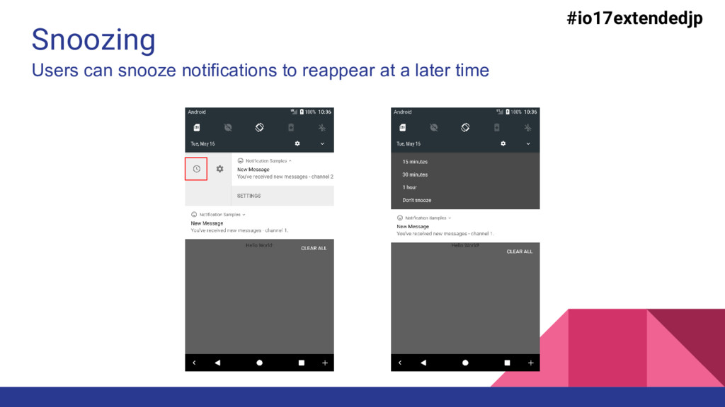 Snoozing #io17extendedjp Users can snooze notif...