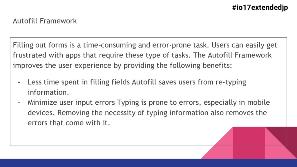 Autofill Framework Filling out forms is a time-...