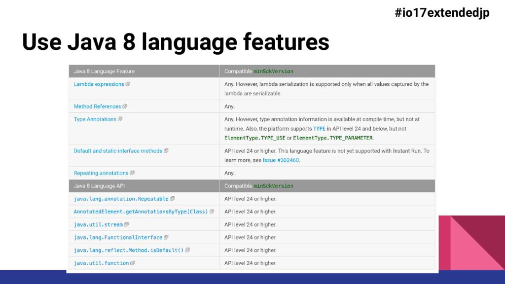 Use Java 8 language features #io17extendedjp