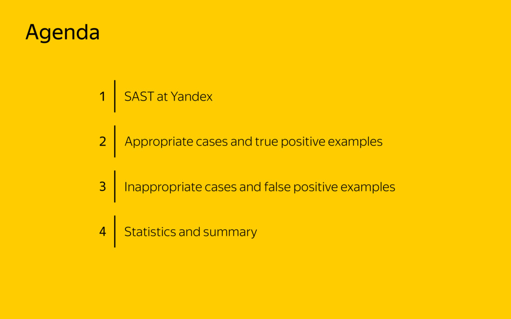 Agenda 1 SAST at Yandex 2 Appropriate cases and...