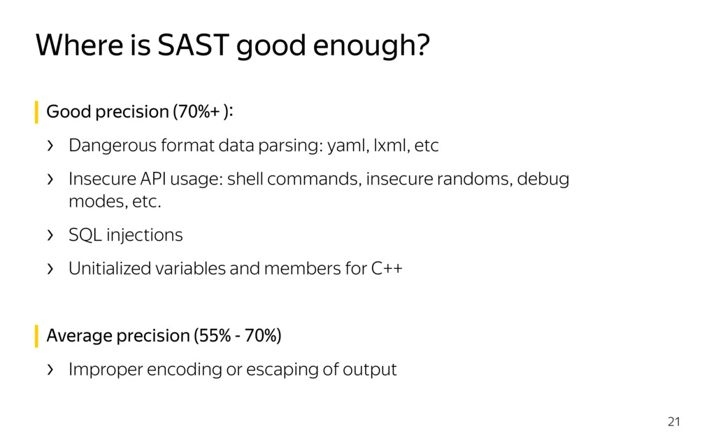 Where is SAST good enough? 21 Good precision (7...