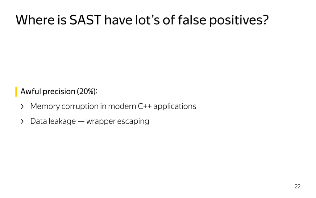 Where is SAST have lot's of false positives? 22...