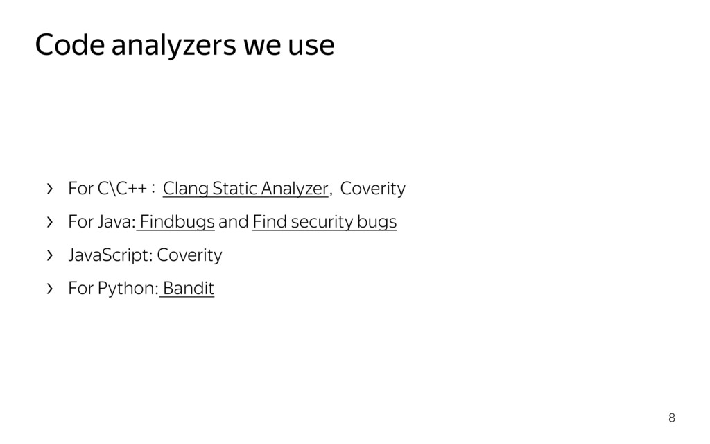 Code analyzers we use 8 › For C\C++ : Clang Sta...