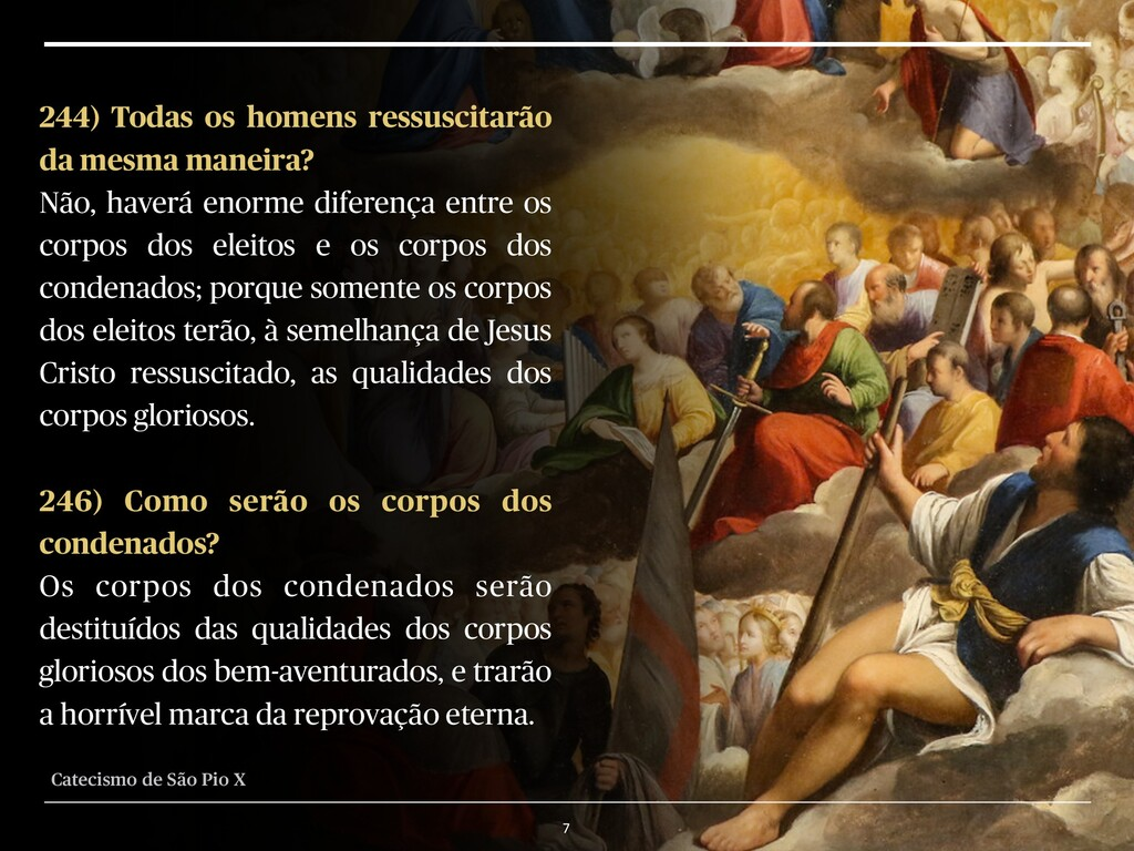 7 244) Todas os homens ressuscitarão da mesma m...