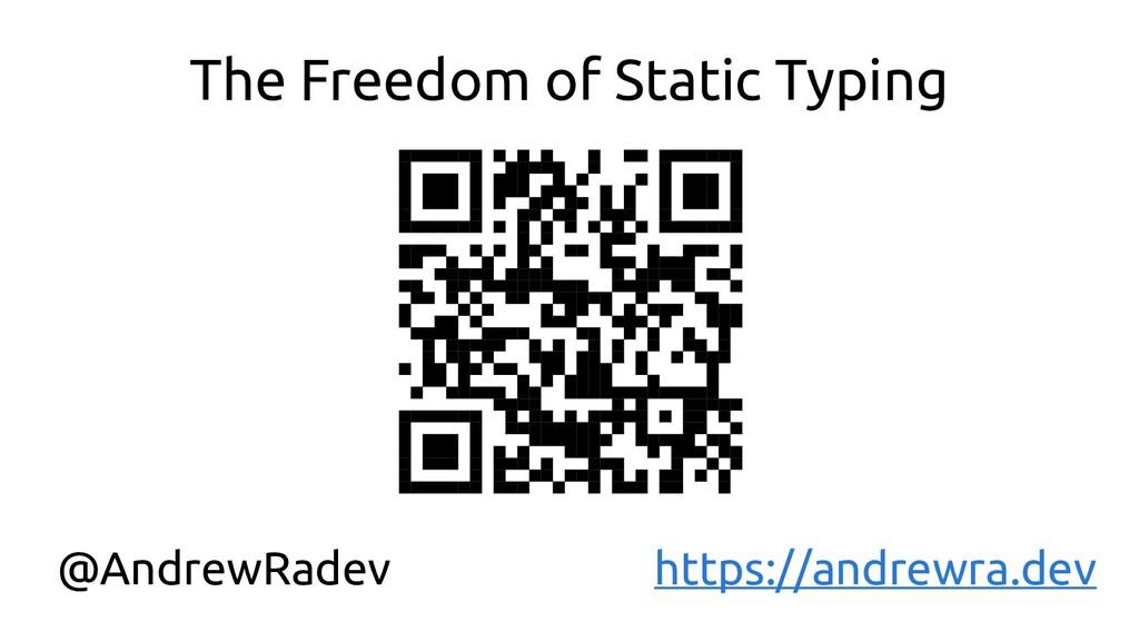 The Freedom of Static Typing @AndrewRadev https...