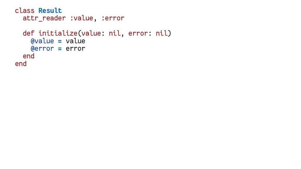 class Result attr_reader :value, :error def ini...