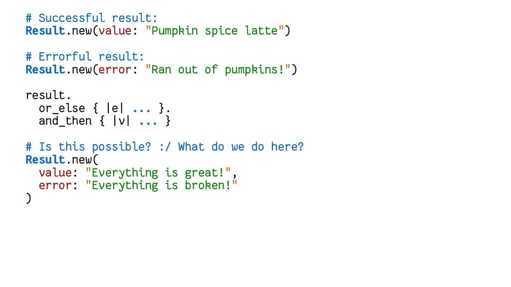 "# Successful result: Result.new(value: ""Pumpkin..."