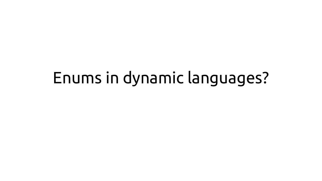 Enums in dynamic languages?