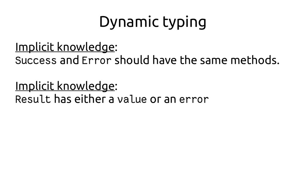 Dynamic typing Implicit knowledge: Success and ...