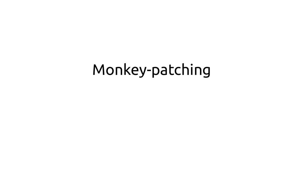 Monkey-patching